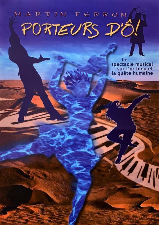 Porteurs d'Ô ! le spectacle musical sur l'or bleu de Martin Ferron